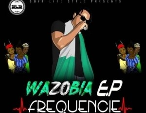 Wazobia (Ep) BY Frequency